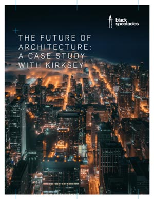 THE FUTURE OF ARCHITECTURE: A CASE STUDY WITH KIRKSEY